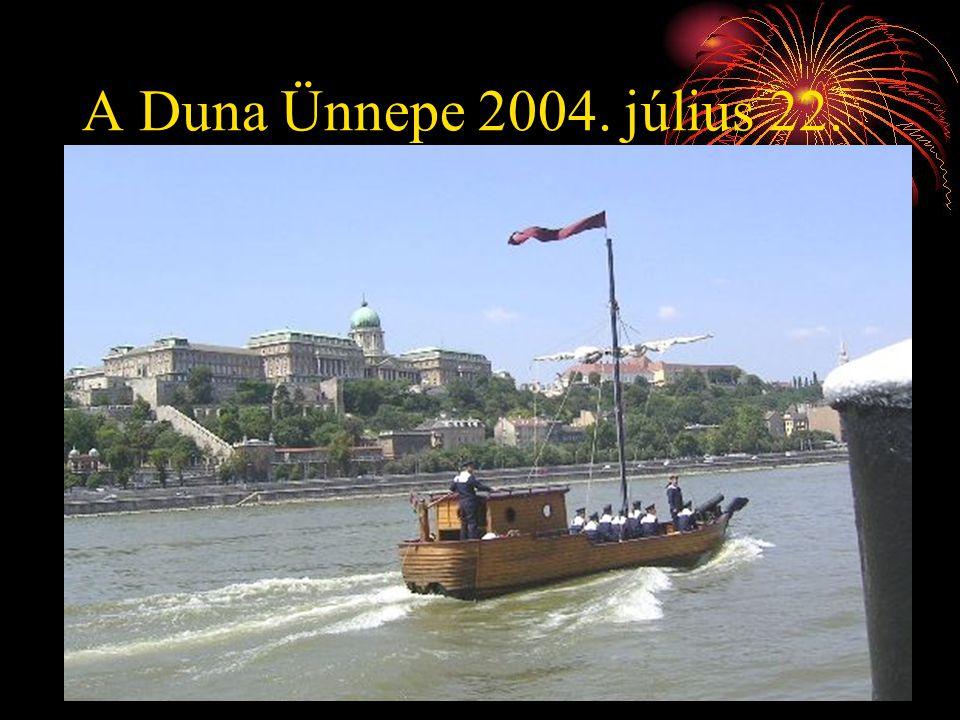 A Duna Ünnepe 2004. július 22. Szép volt, fiúk!