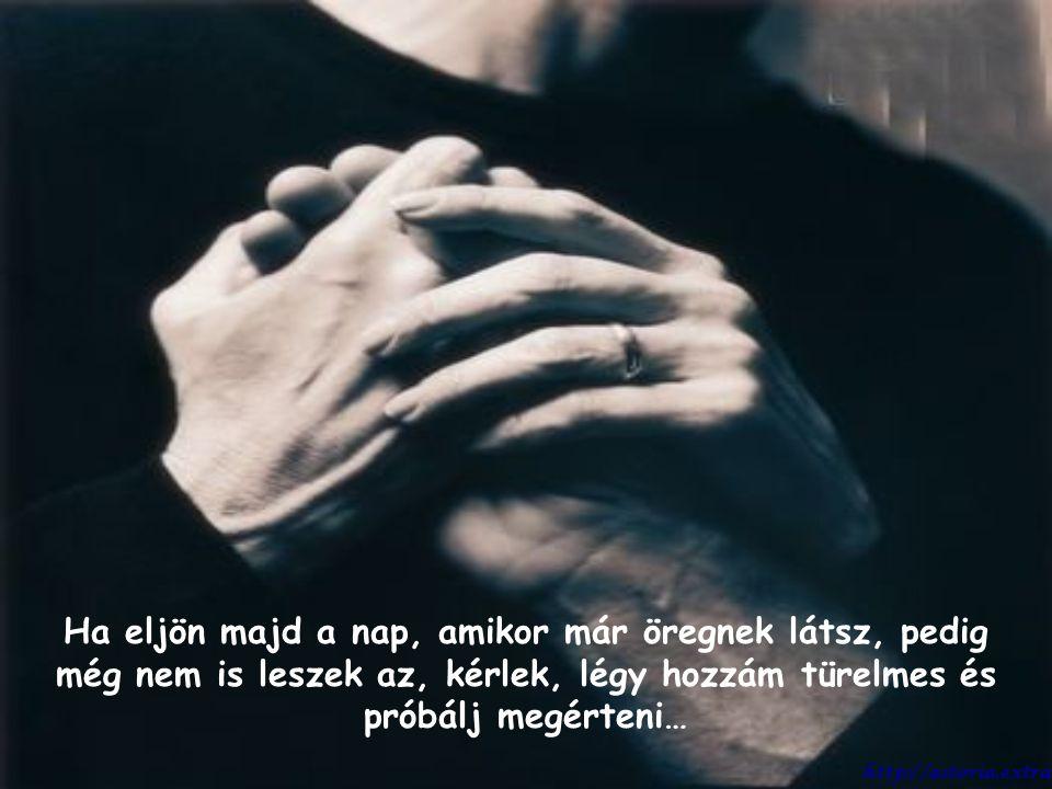 És amikor egy napon azt mondom neked, hogy nem akarok tovább élni… hogy meg akarok halni… ne légy dühös… egyszer ezt is meg fogod érteni… http://astoria.extra.hu