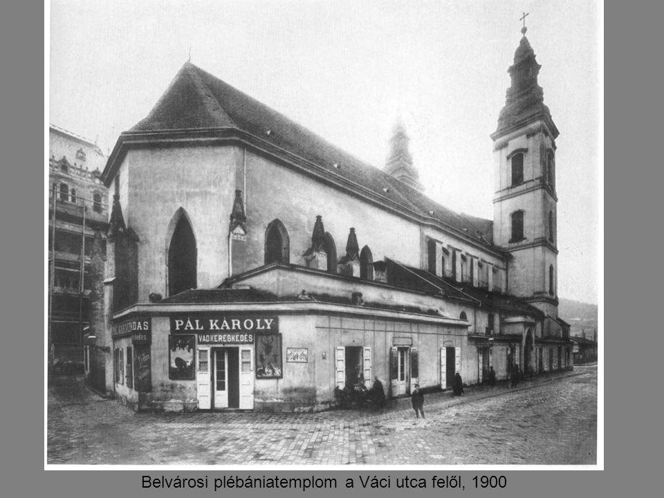 Belvárosi plébániatemplom a Váci utca felől, 1900