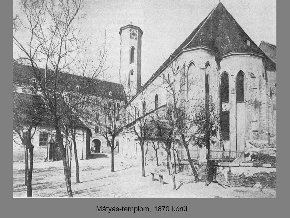 Mátyás-templom, 1870 körül