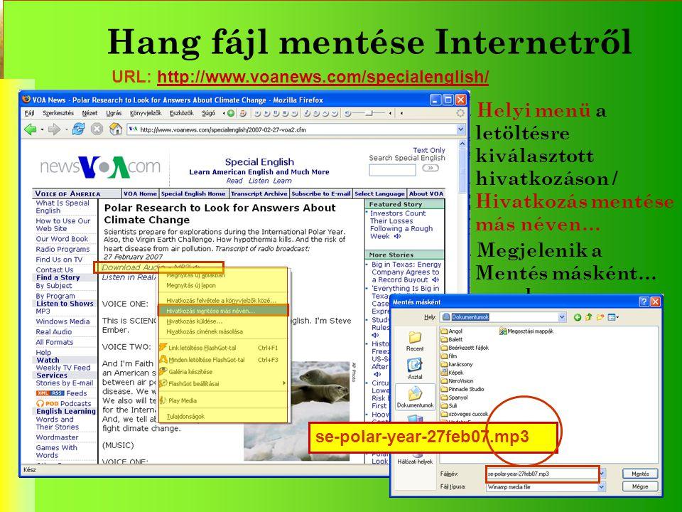 Hang fájl mentése Internetről URL: http://www.voanews.com/specialenglish/http://www.voanews.com/specialenglish/ 1. Helyi menü a letöltésre kiválasztot