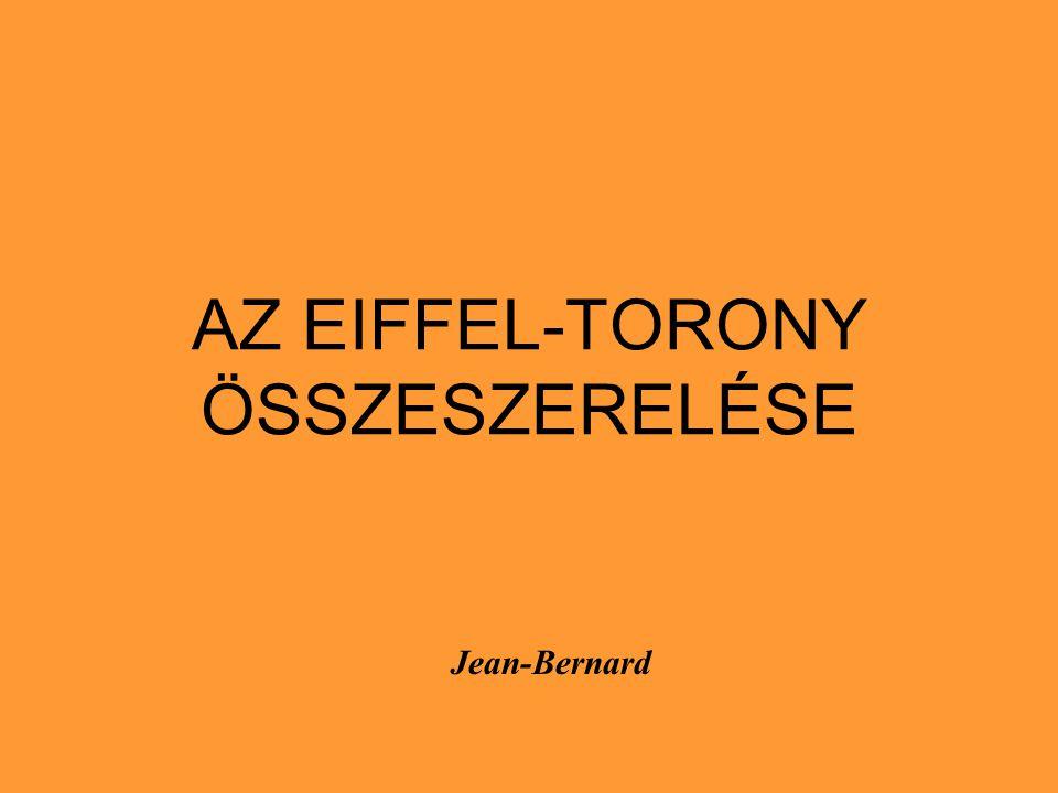 AZ EIFFEL-TORONY ÖSSZESZERELÉSE Jean-Bernard