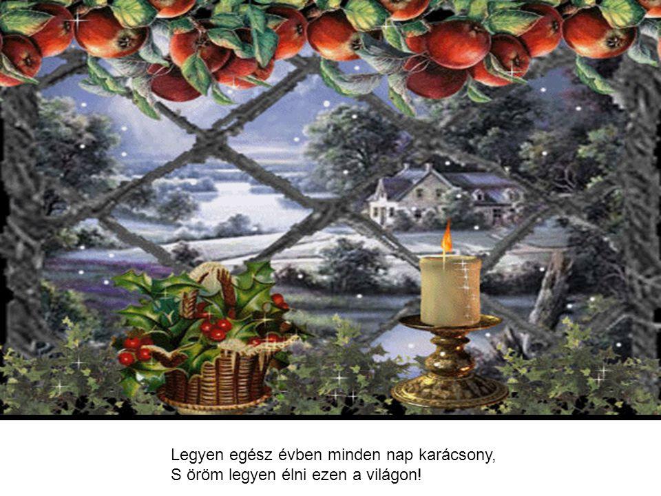 És mert versem címe: karácsonyi óhaj, A számat elhagyja most egy gyenge sóhaj: