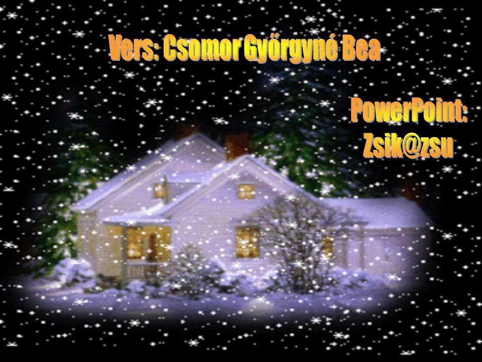 Legyen egész évben minden nap karácsony, S öröm legyen élni ezen a világon!