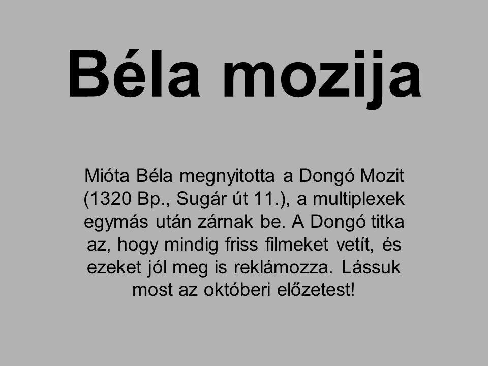 Béla mozija Mióta Béla megnyitotta a Dongó Mozit (1320 Bp., Sugár út 11.), a multiplexek egymás után zárnak be.