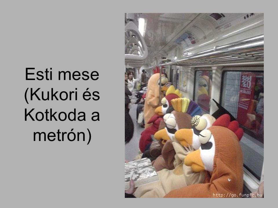 Esti mese (Kukori és Kotkoda a metrón)