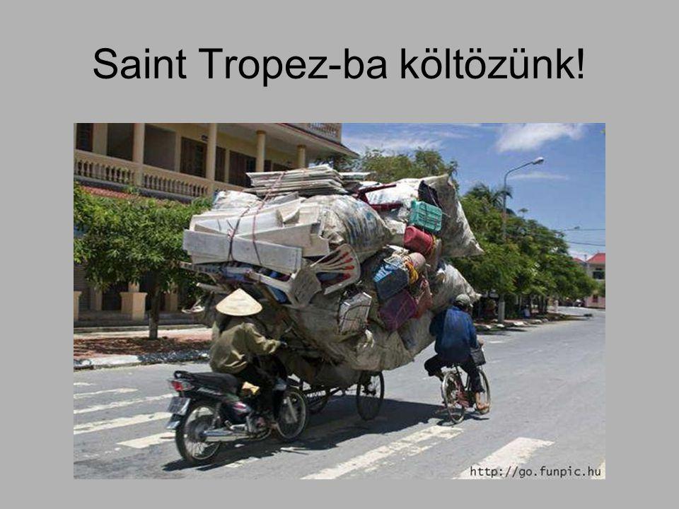 Saint Tropez-ba költözünk!