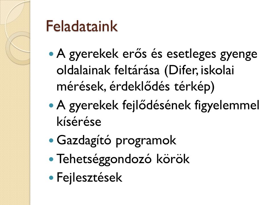 A rendszer felépítése Felmenő rendszer Tanórán belüli gazdagítás (pl.