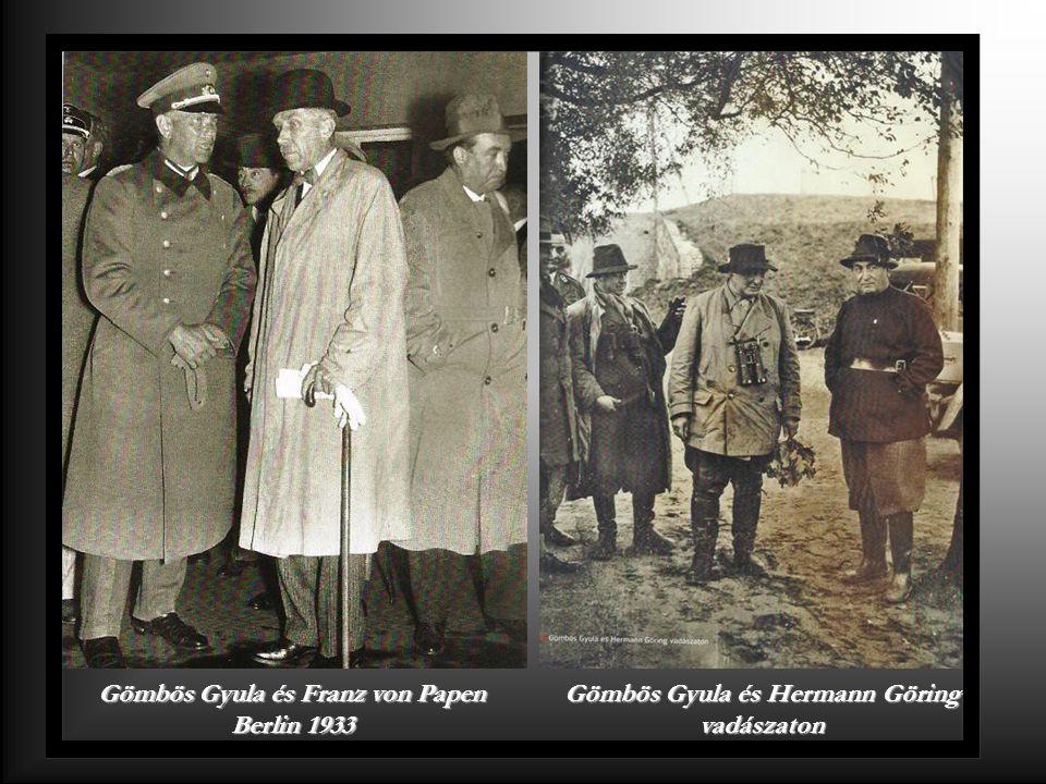 Gömbös Gyula és Franz von Papen Berlin 1933 Gömbös Gyula és Hermann Göring vadászaton
