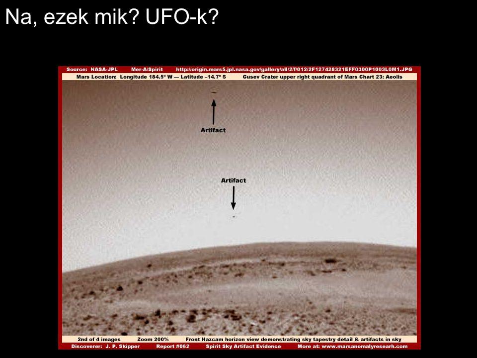Na, ezek mik? UFO-k?