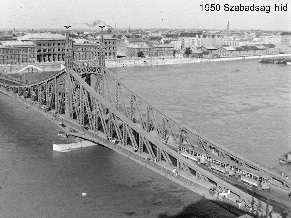 1950 Szabadság híd