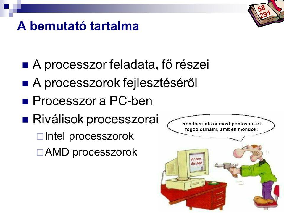 Bóta Laca A processzor fejlesztésének célja A processzorok fejlesztése során az architektúrát érintő újításokat fejlesztettek ki, melyeket a teljesítmény fokozása érdekében az akkori újabb processzorokban már alkalmaztak.