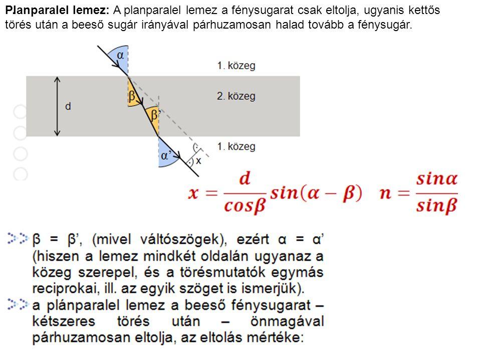 Prizmák = szöget bezáró síklapokkal határolt fénytörő közegek Az optikai eszközökben alkalmazott ún.