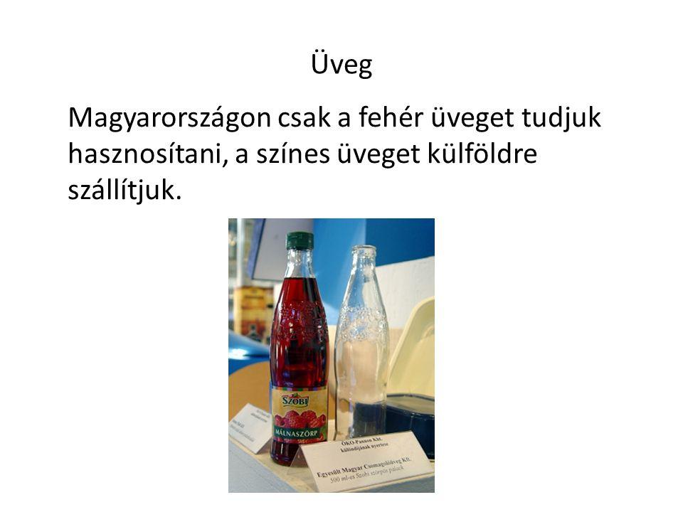 Magyarországon csak a fehér üveget tudjuk hasznosítani, a színes üveget külföldre szállítjuk.