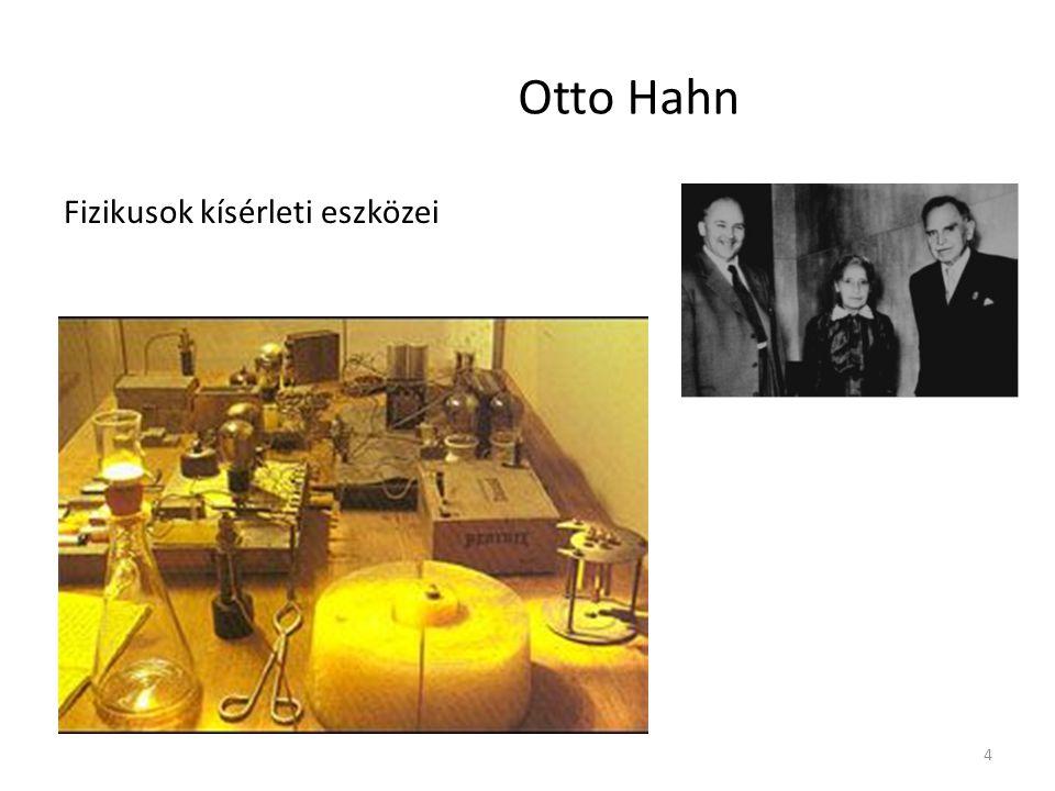 4 Otto Hahn Fizikusok kísérleti eszközei