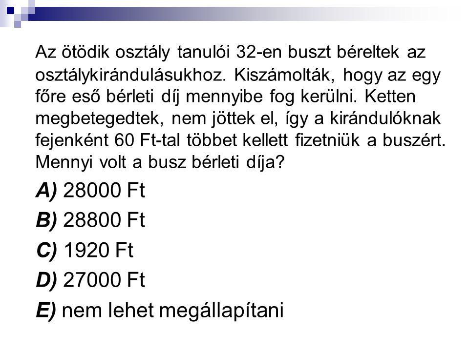 MEGOLDÁS B) X:32 < 60 X:30 28800:32=900 28800:30=960