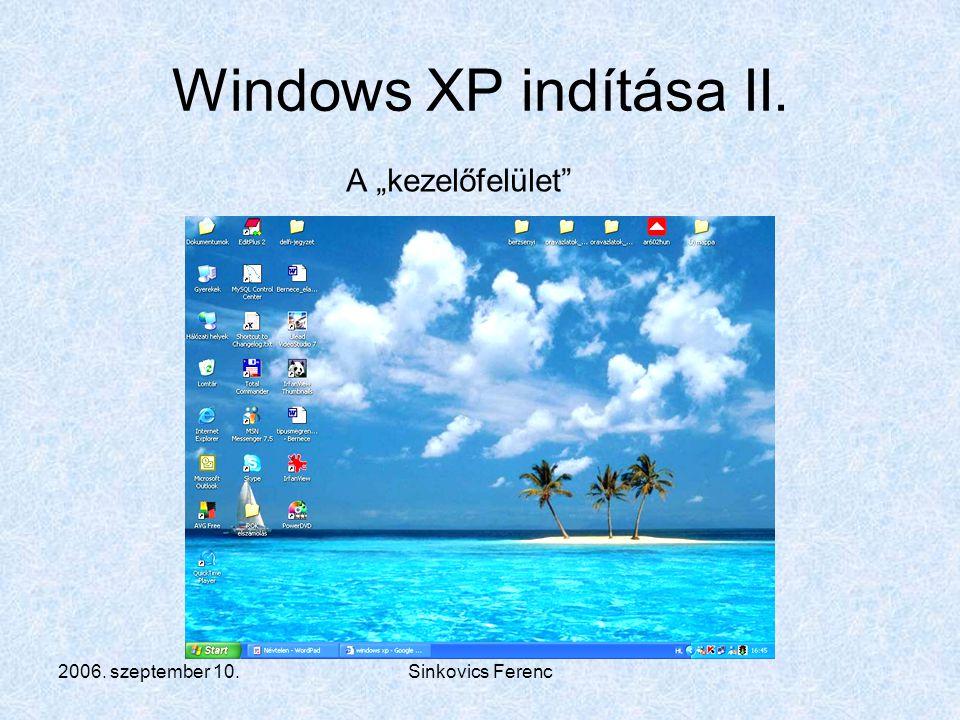 """2006. szeptember 10.Sinkovics Ferenc Windows XP indítása II. A """"kezelőfelület"""