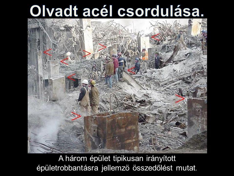 A három épület tipikusan irányított épületrobbantásra jellemzö összedőlést mutat.