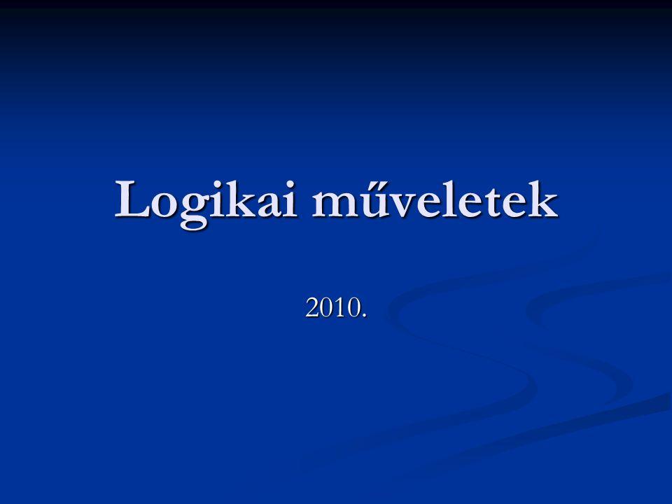 Augustus de Morgan Augustus de Morgan (1806-1871) nevéhez fűződik az arisztotelészi logika alapján a logikai műveletek algoritmizálásra tett első kísérlet.