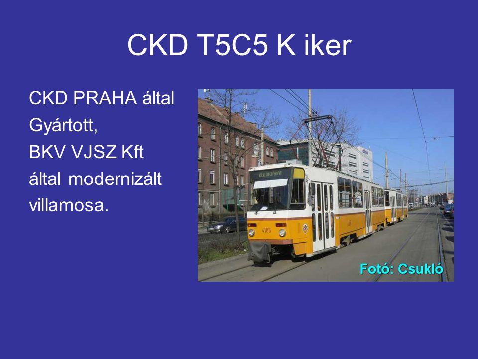 CKD T5C5 K iker CKD PRAHA által Gyártott, BKV VJSZ Kft által modernizált villamosa.