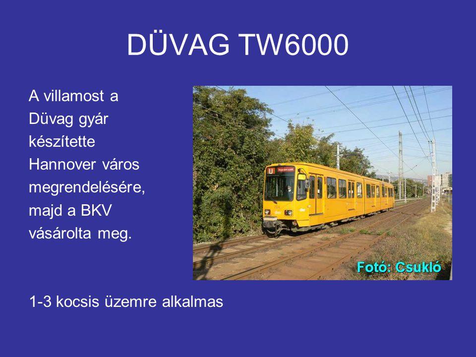 DÜVAG TW6000 A villamost a Düvag gyár készítette Hannover város megrendelésére, majd a BKV vásárolta meg.