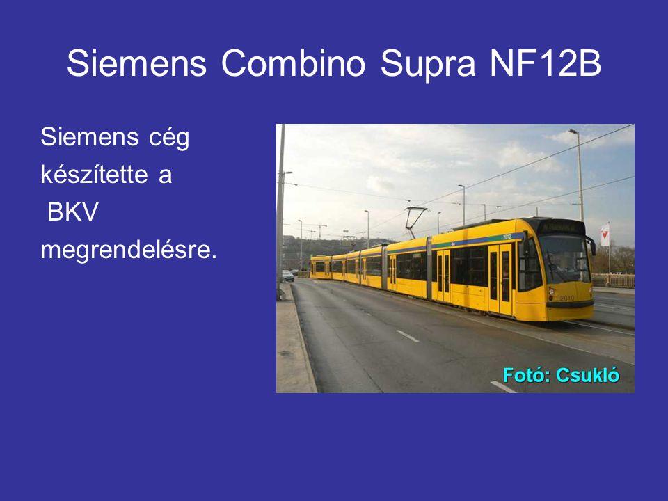 Siemens Combino Supra NF12B Siemens cég készítette a BKV megrendelésre.