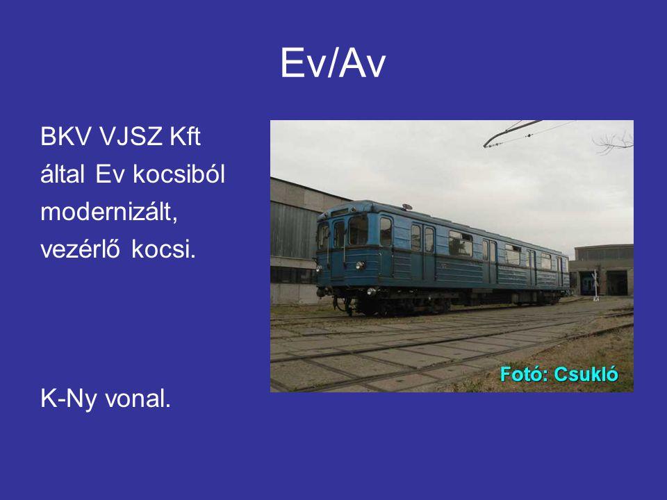 Ev/Av BKV VJSZ Kft által Ev kocsiból modernizált, vezérlő kocsi. K-Ny vonal.