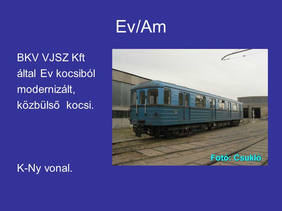 Ev/Am BKV VJSZ Kft által Ev kocsiból modernizált, közbülső kocsi. K-Ny vonal.