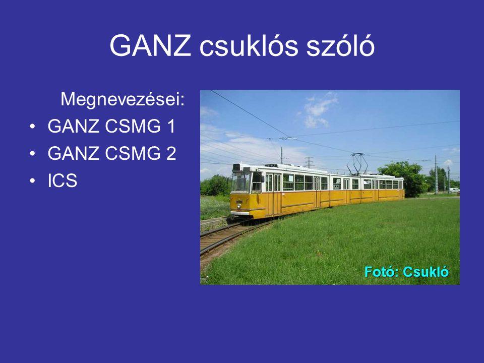 GANZ csuklós csatolt Megnevezései: GANZ CSMG 1 GANZ CSMG 2 ICS Ikerüzemben