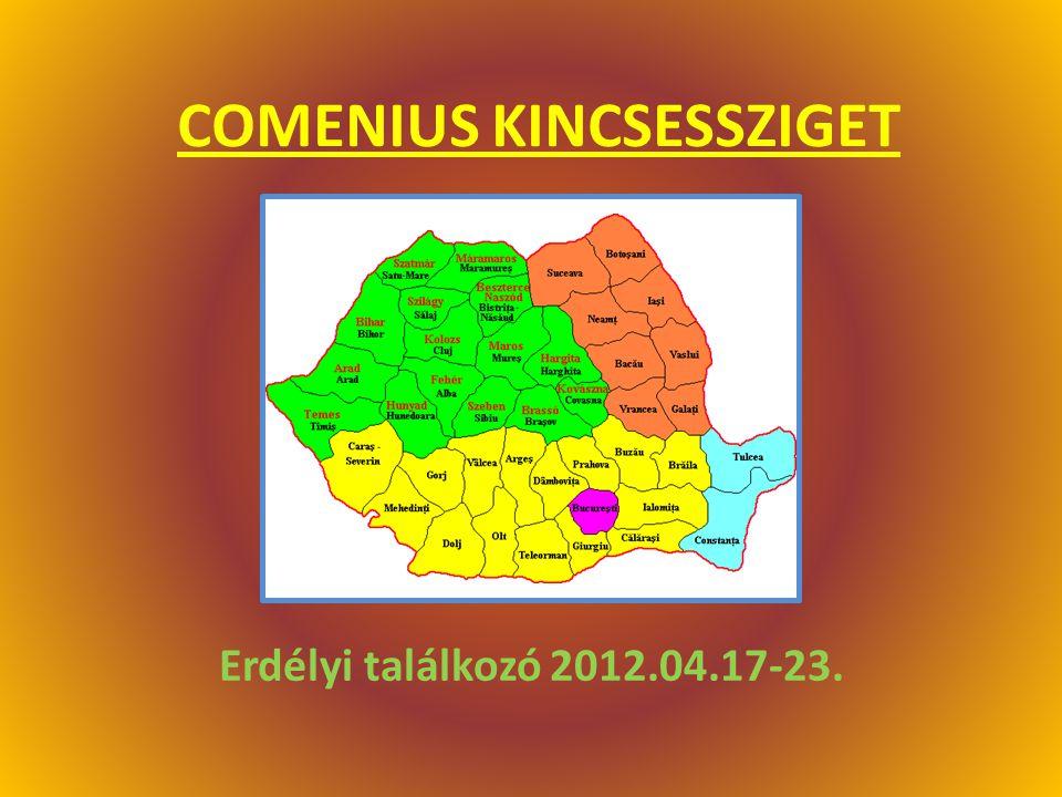COMENIUS KINCSESSZIGET Erdélyi találkozó 2012.04.17-23.