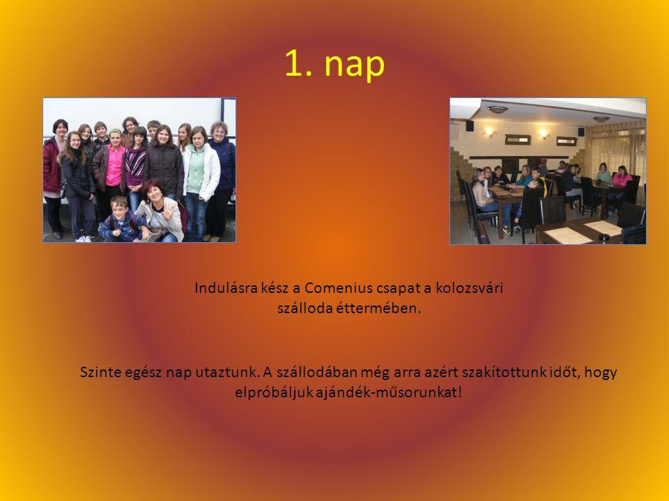 1.nap Indulásra kész a Comenius csapat a kolozsvári szálloda éttermében.