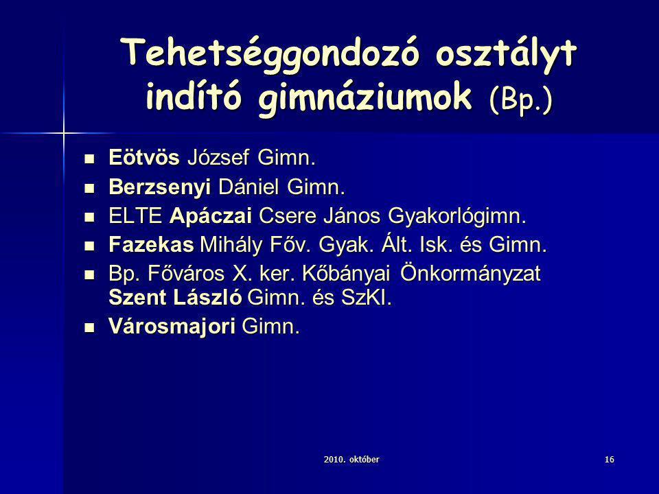 2010. október16 Tehetséggondozó osztályt indító gimnáziumok (Bp.) Eötvös József Gimn.