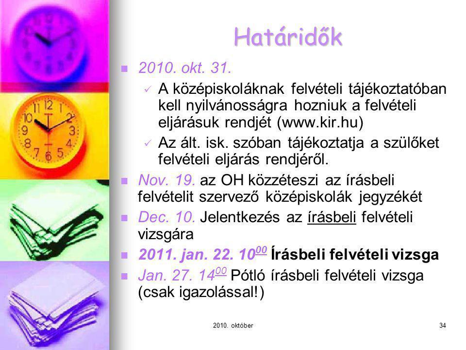2010. október34 Határidők 2010. okt. 31.