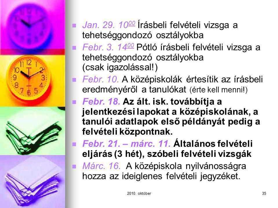2010. október35 Jan. 29. 10 00 Írásbeli felvételi vizsga a tehetséggondozó osztályokba Febr.