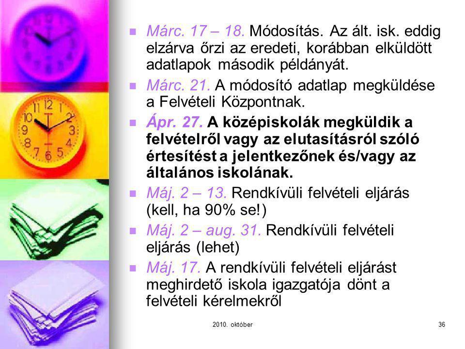 2010. október36 Márc. 17 – 18. Módosítás. Az ált.