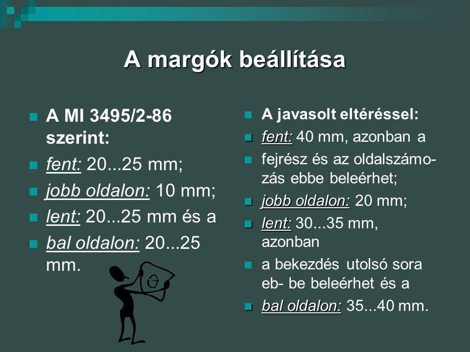 A margók beállítása A MI 3495/2-86 szerint: fent: 20...25 mm; jobb oldalon: 10 mm; lent: 20...25 mm és a bal oldalon: 20...25 mm. A javasolt eltérésse