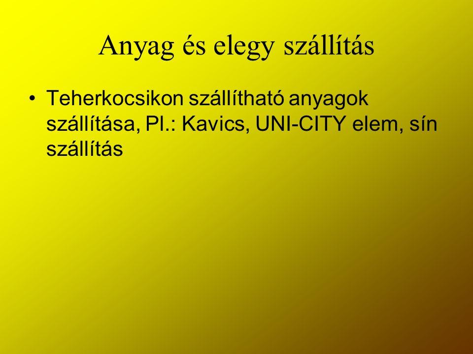 Anyag és elegy szállítás Teherkocsikon szállítható anyagok szállítása, Pl.: Kavics, UNI-CITY elem, sín szállítás