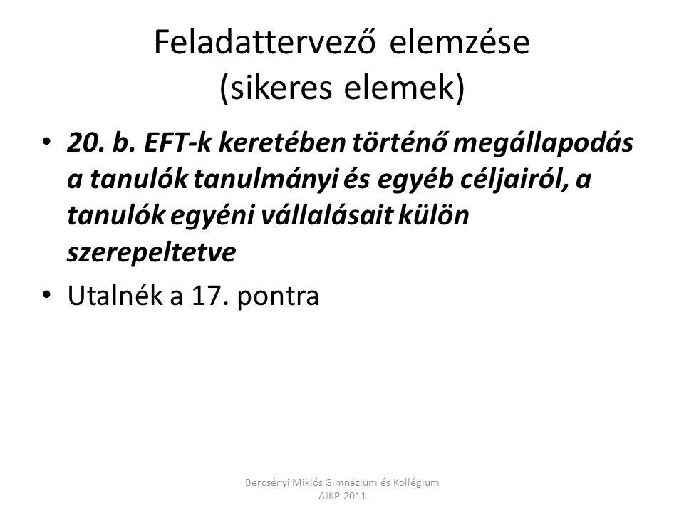 Feladattervező elemzése (sikeres elemek) 20. b. EFT-k keretében történő megállapodás a tanulók tanulmányi és egyéb céljairól, a tanulók egyéni vállalá