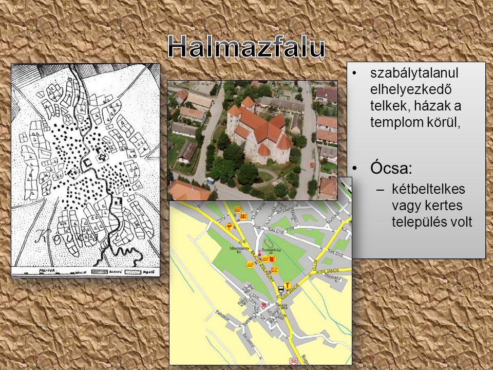 szabálytalanul elhelyezkedő telkek, házak a templom körül, Ócsa: –kétbeltelkes vagy kertes település volt szabálytalanul elhelyezkedő telkek, házak a templom körül, Ócsa: –kétbeltelkes vagy kertes település volt