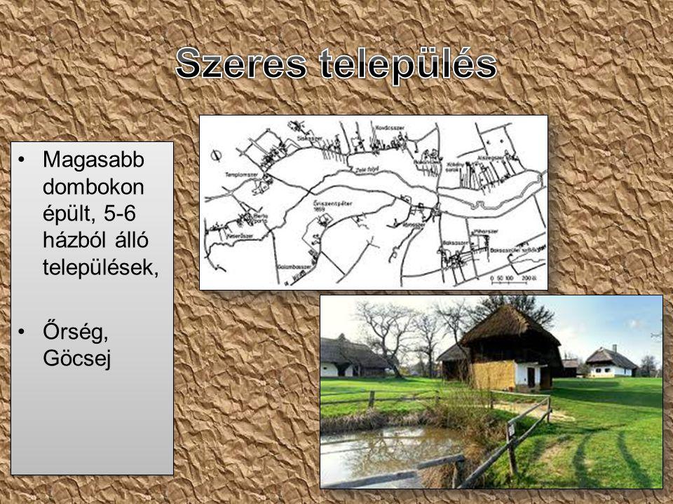 Magasabb dombokon épült, 5-6 házból álló települések, Őrség, Göcsej Magasabb dombokon épült, 5-6 házból álló települések, Őrség, Göcsej