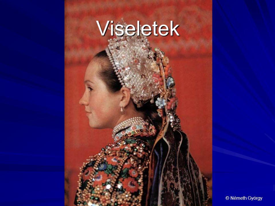 Ünnepek - hétköznapok Ünnepi viselet –helyi sajátosságok a 18.