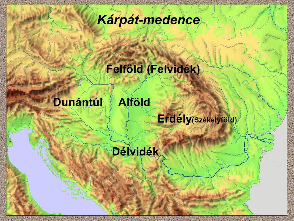 2 Kárpát-medence Felföld (Felvidék) Dunántúl Alföld Erdély (Székelyföld) Délvidék