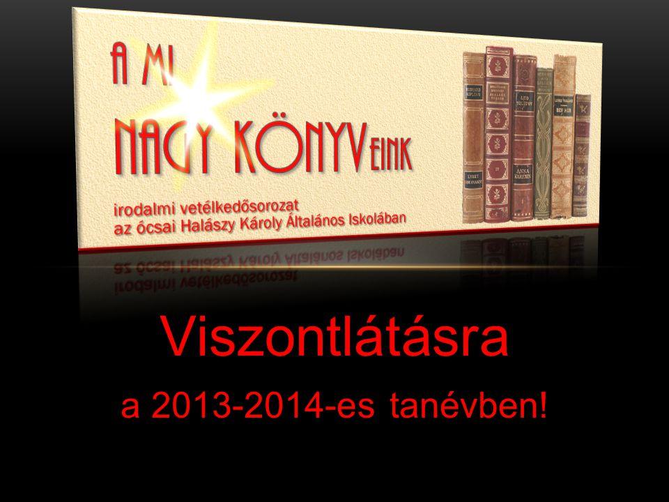 Viszontlátásra a 2013-2014-es tanévben!