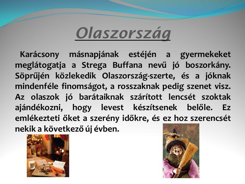 Olaszország Karácsony másnapjának estéjén a gyermekeket meglátogatja a Strega Buffana nevű jó boszorkány.