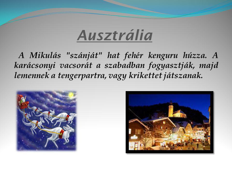 Ausztrália A Mikulás szánját hat fehér kenguru húzza.