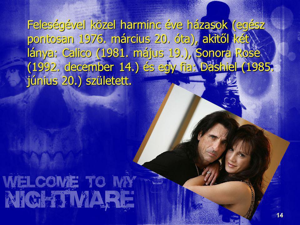 14 14 Feleségével közel harminc éve házasok (egész pontosan 1976. március 20. óta), akitől két lánya: Calico (1981. május 19.), Sonora Rose (1992. dec
