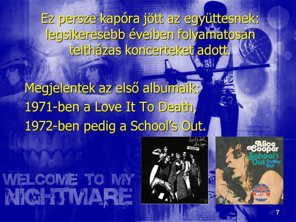 7 7 Ez persze kapóra jött az együttesnek: legsikeresebb éveiben folyamatosan teltházas koncerteket adott. Megjelentek az első albumaik: 1971-ben a Lov