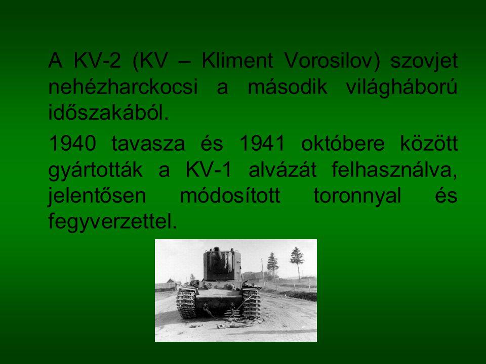 A KV-2 (KV – Kliment Vorosilov) szovjet nehézharckocsi a második világháború időszakából. 1940 tavasza és 1941 októbere között gyártották a KV-1 alváz
