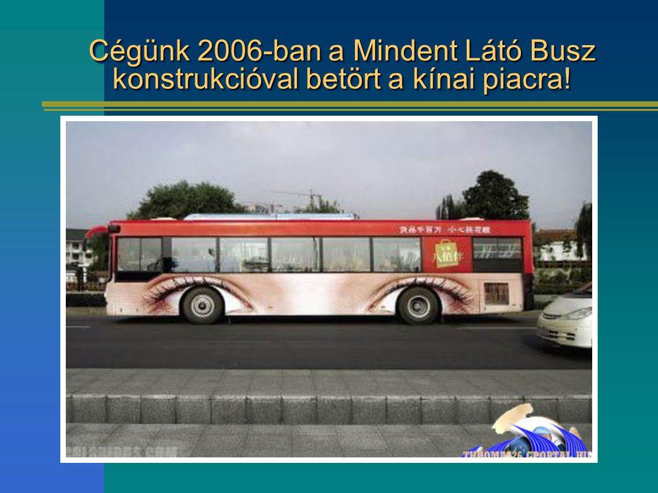 Cégünk 2006-ban a Mindent Látó Busz konstrukcióval betört a kínai piacra!