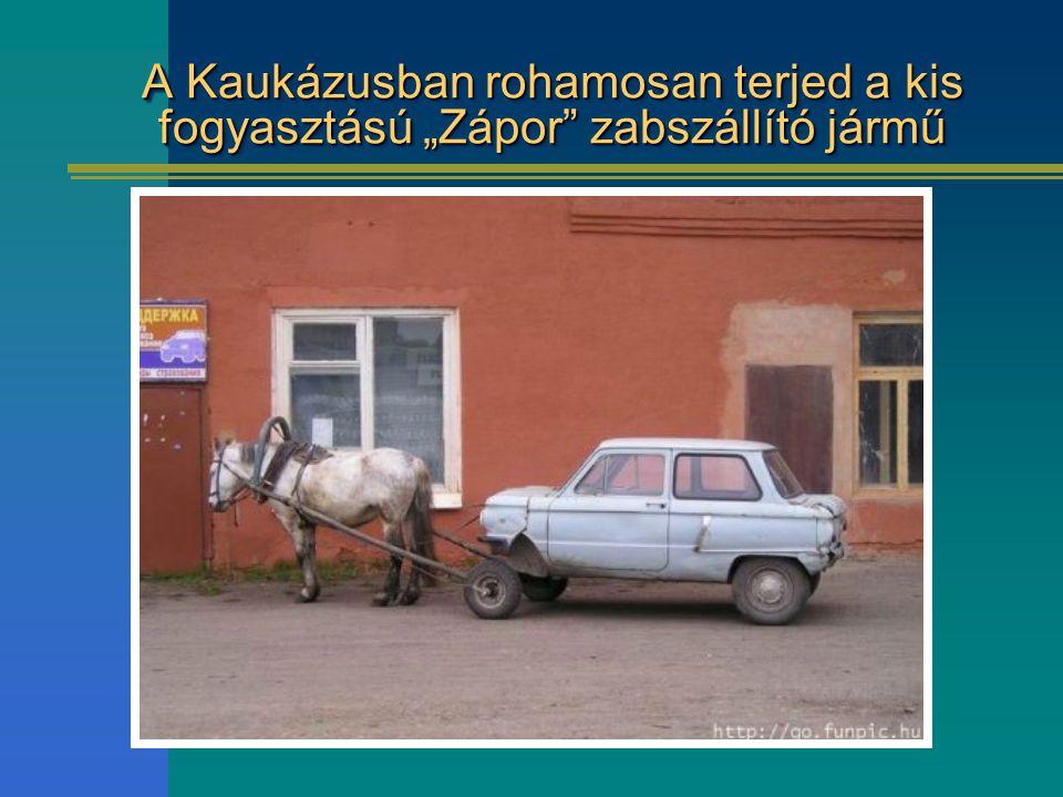 """A Kaukázusban rohamosan terjed a kis fogyasztású """"Zápor zabszállító jármű"""